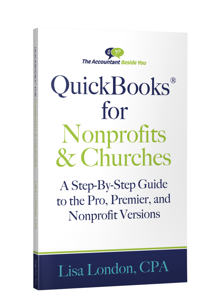 QuickBooks for Nonprofits & Churches: A Step-By-Step Guide to the Pro, Premier, and Nonprofit Versions