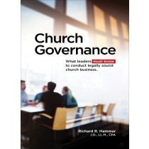 Church Governance: What Leaders Must Know to Conduct Legally Sound Church Business